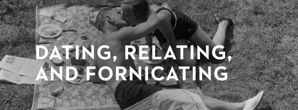 dating-relating-and-fornicating_banner_img
