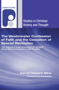 GMilne-WestminsterConfessionFaithCessationSpecialRevelation